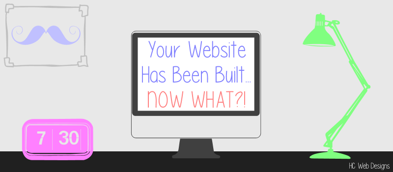 What You Have to Do After Your Website is Finished Being Built